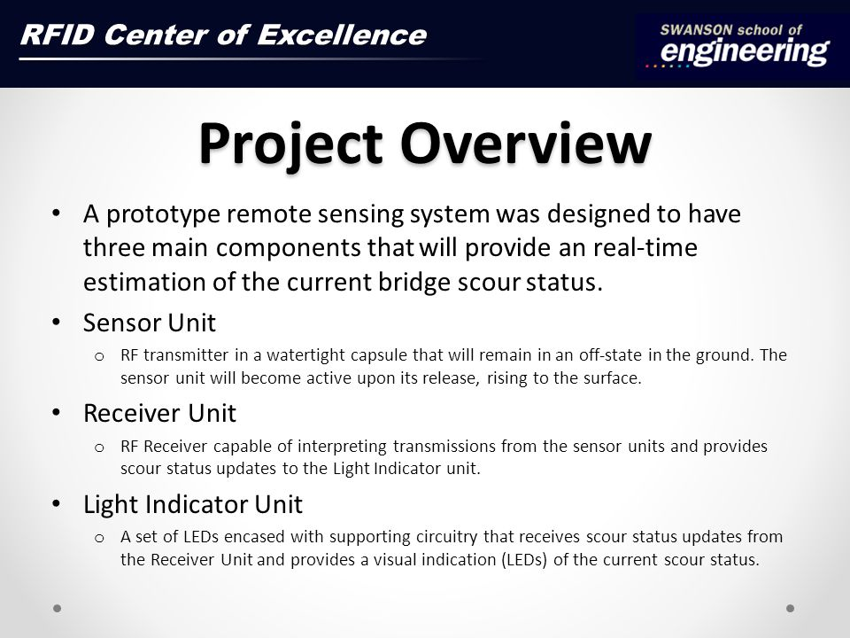 Project Overview A prototype remote sensing system was designed to have three main components that will provide an real-time estimation of the current bridge scour status.