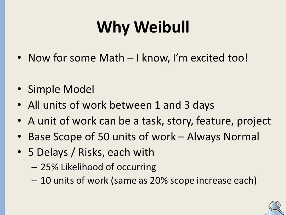 Why Weibull Now for some Math – I know, Im excited too.