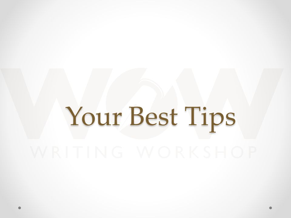Your Best Tips