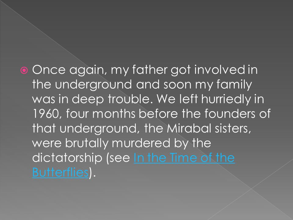 Once again, my father got involved in the underground and soon my family was in deep trouble. We left hurriedly in 1960, four months before the founde
