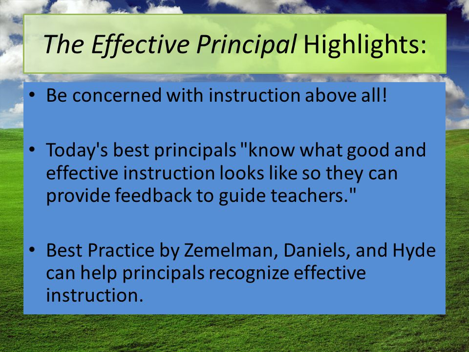 The Effective Principal Highlights: Be concerned with instruction above all! Today's best principals