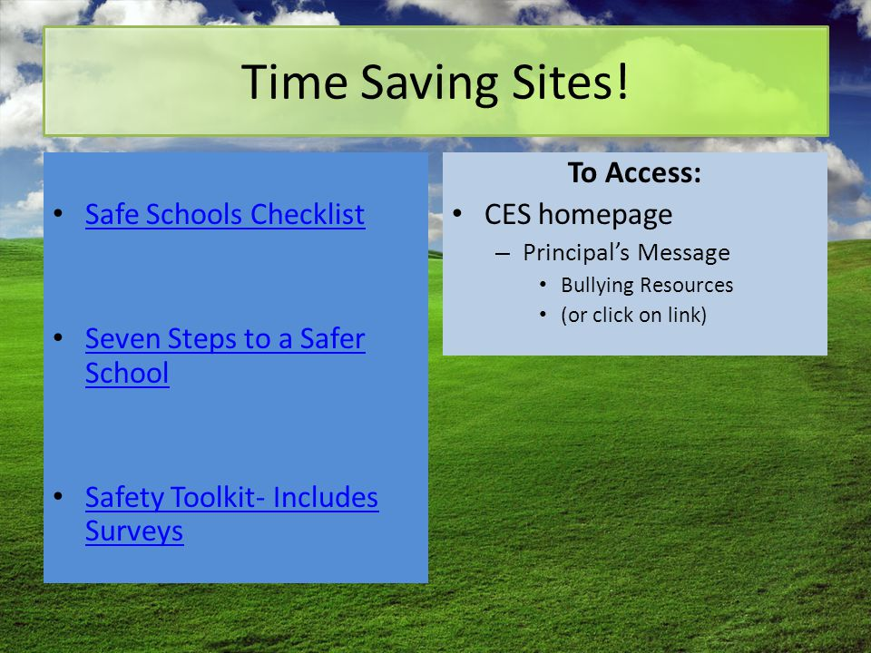 Time Saving Sites! Safe Schools Checklist Seven Steps to a Safer School Seven Steps to a Safer School Safety Toolkit- Includes Surveys Safety Toolkit-