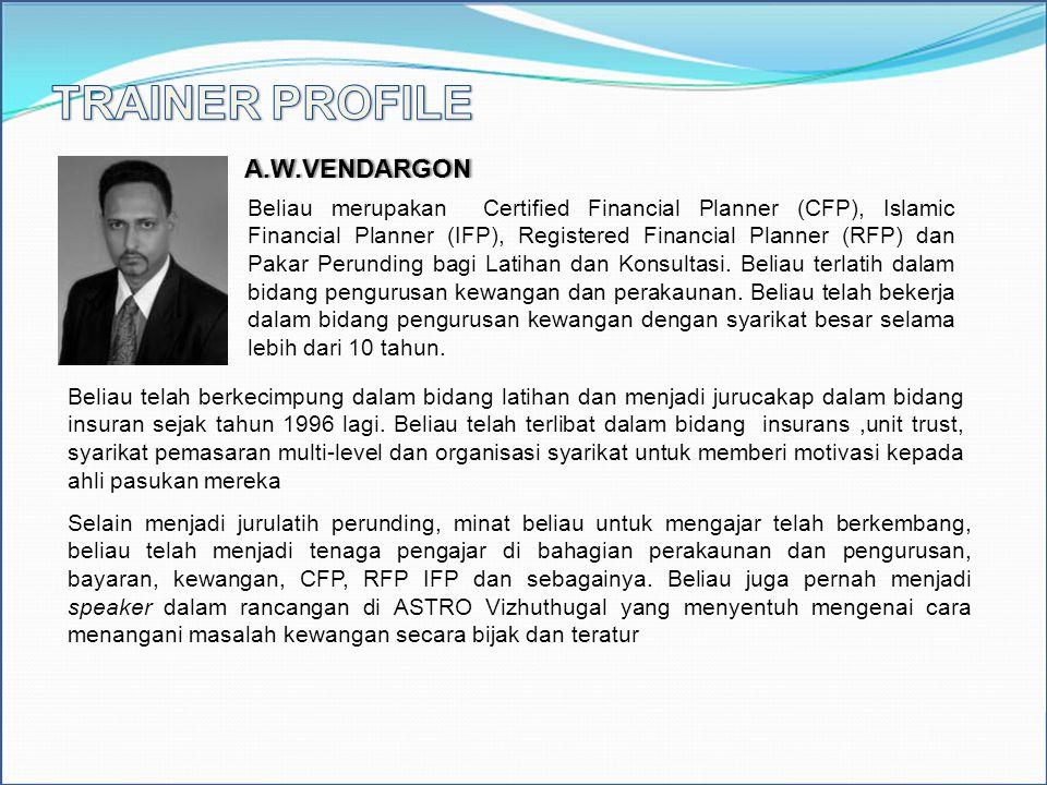 A.W.VENDARGON Beliau merupakan Certified Financial Planner (CFP), Islamic Financial Planner (IFP), Registered Financial Planner (RFP) dan Pakar Perund