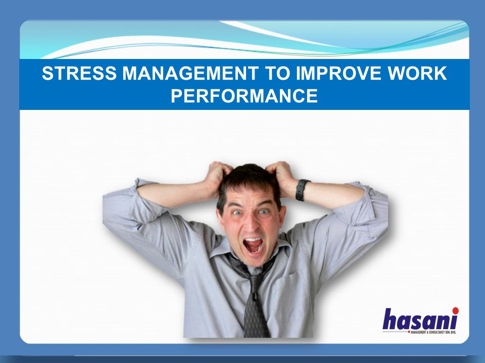 PERFECT MANAGER STRESS MANAGEMENT TO IMPROVE WORK PERFORMANCE