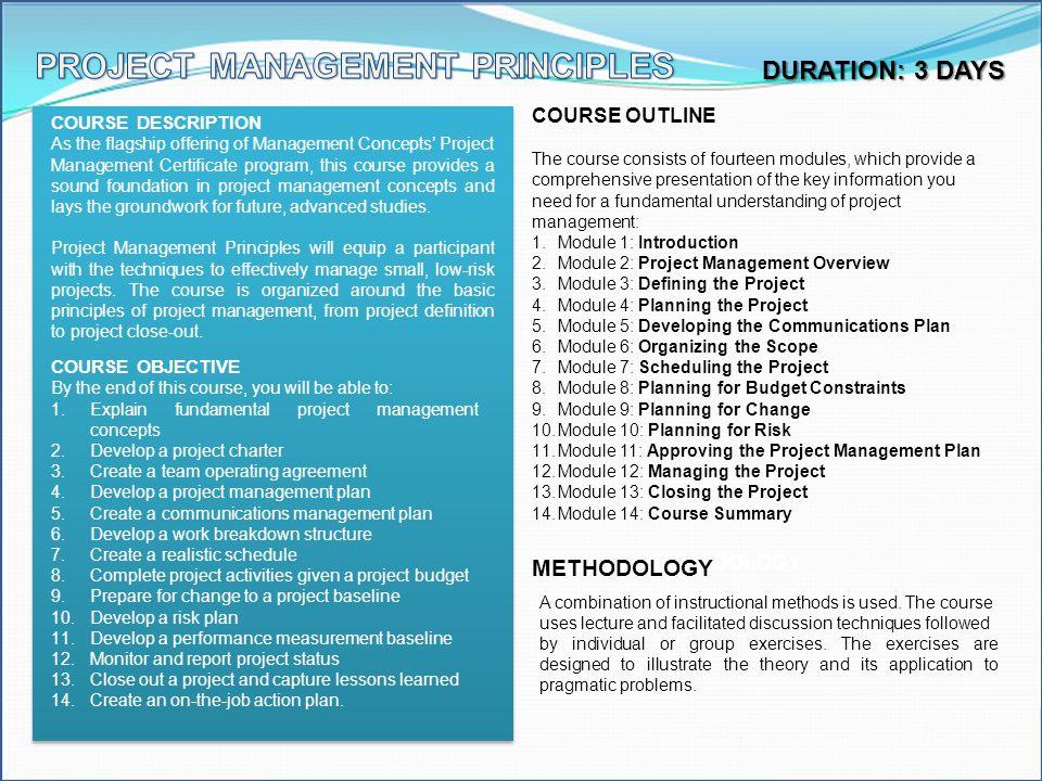 DURATION: 3 DAYS COURSE DESCRIPTION As the flagship offering of Management Concepts Project Management Certificate program, this course provides a sou