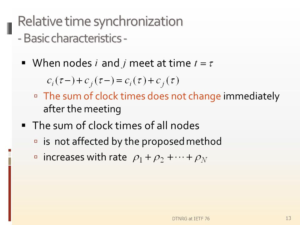 Relative time synchronization - Basic characteristics - When nodes and meet at time The sum of clock times does not change immediately after the meeti