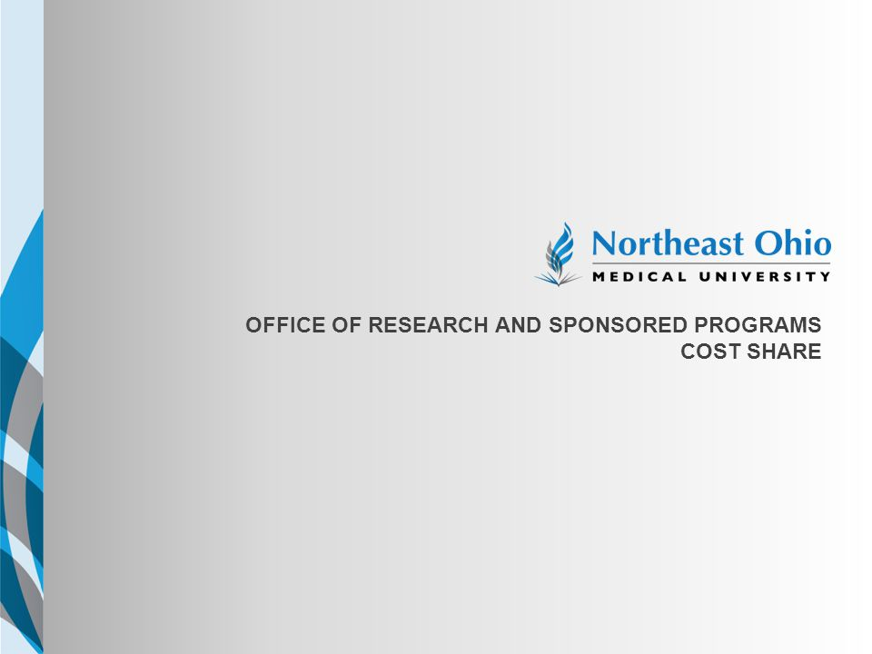 NEOMED TEMPLATE OFFICE OF RESEARCH AND SPONSORED PROGRAMS COST SHARE