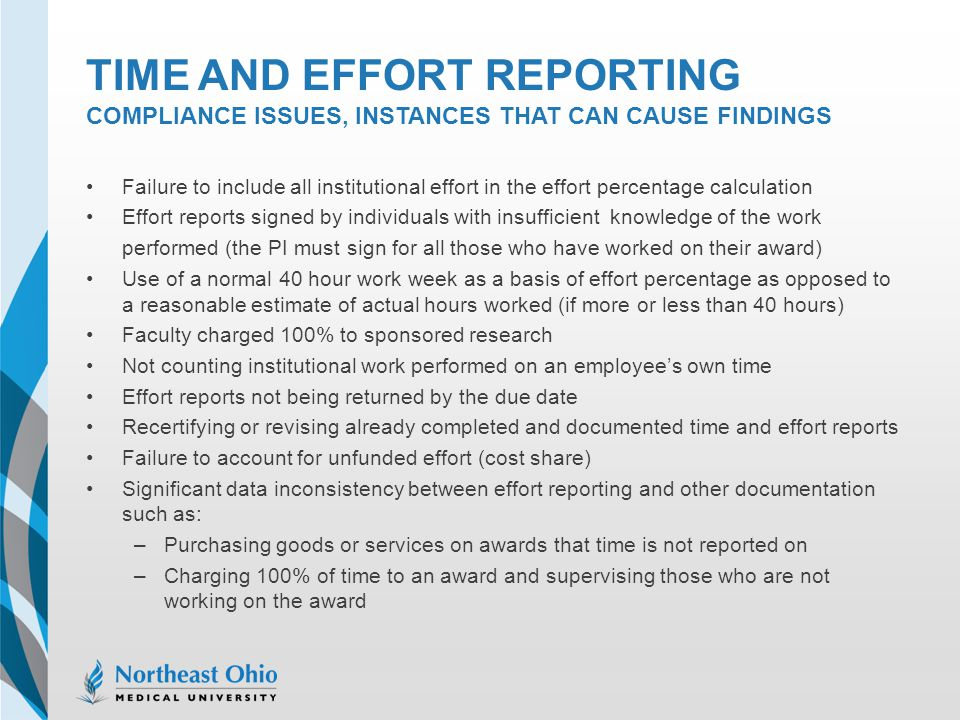 TIME AND EFFORT REPORTING COMPLIANCE ISSUES, INSTANCES THAT CAN CAUSE FINDINGS Failure to include all institutional effort in the effort percentage ca