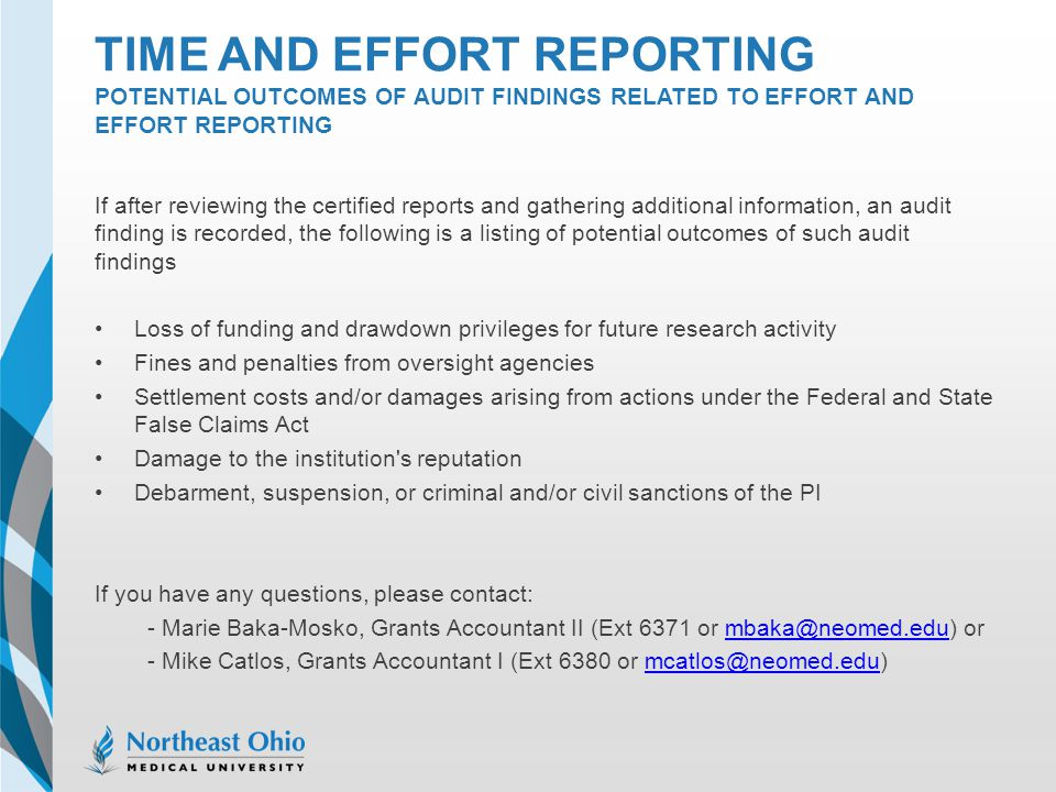 TIME AND EFFORT REPORTING POTENTIAL OUTCOMES OF AUDIT FINDINGS RELATED TO EFFORT AND EFFORT REPORTING If after reviewing the certified reports and gat