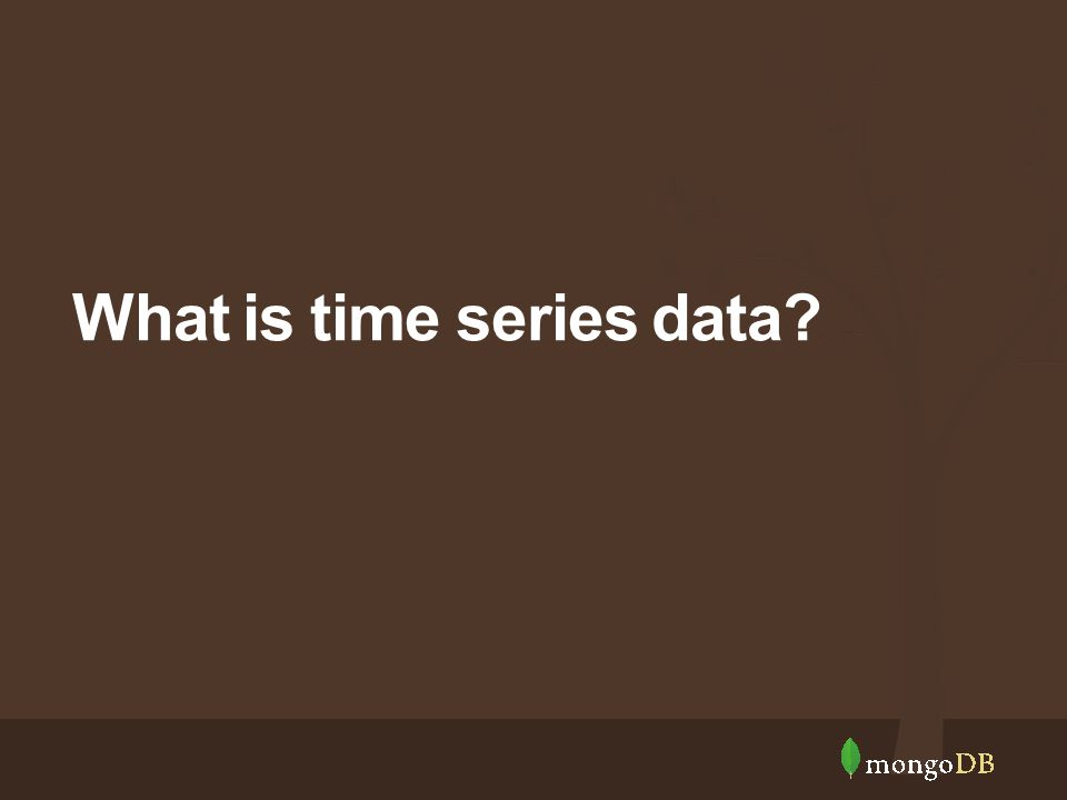 What is time series data?
