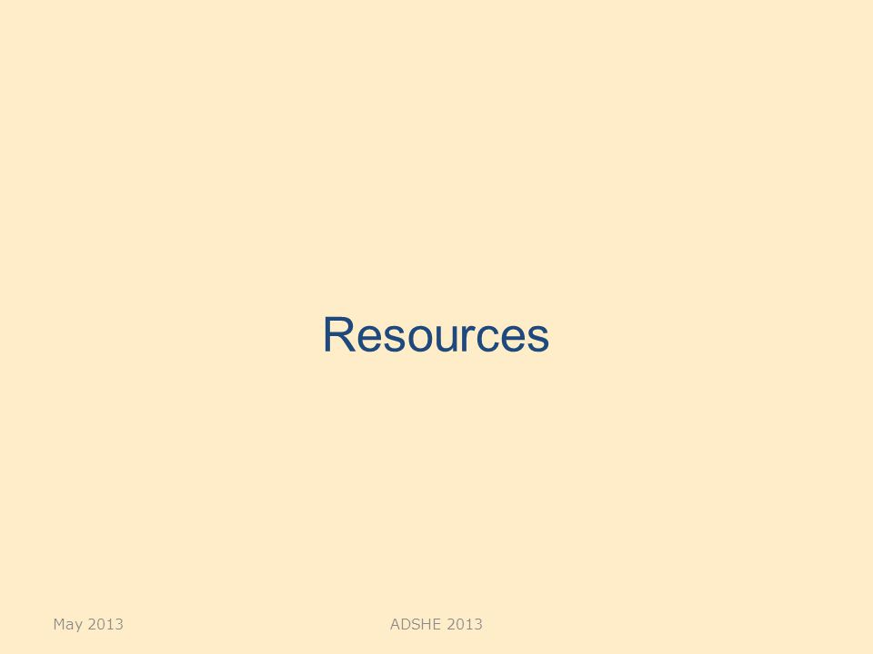 Resources May 2013ADSHE 2013