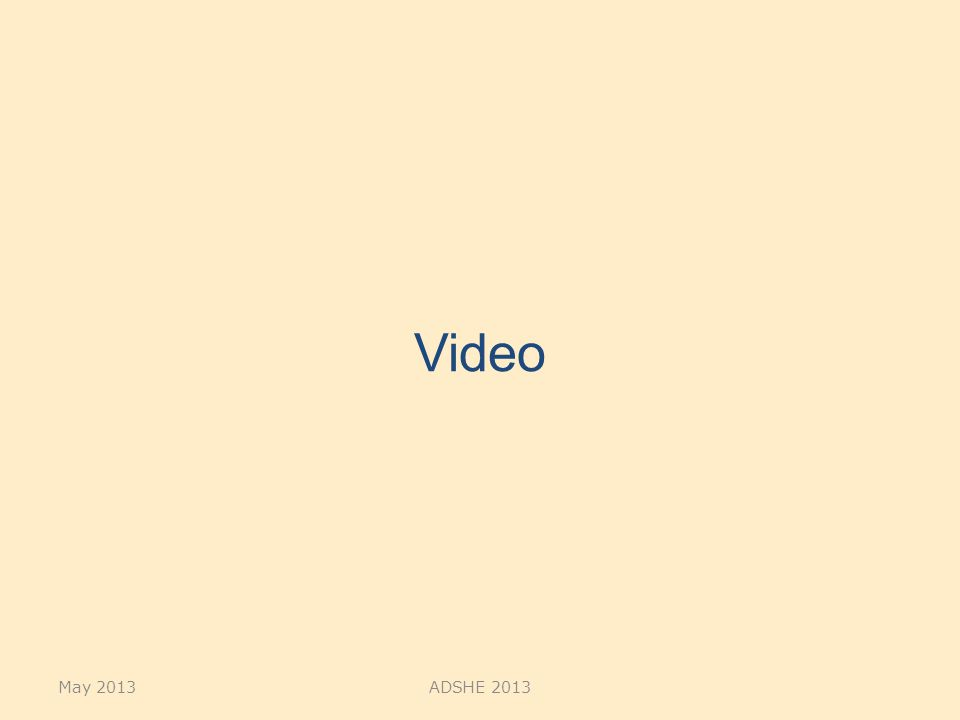 Video May 2013ADSHE 2013