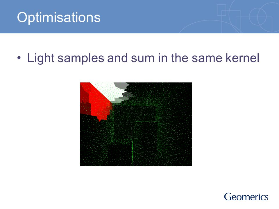 Optimisations Light samples and sum in the same kernel