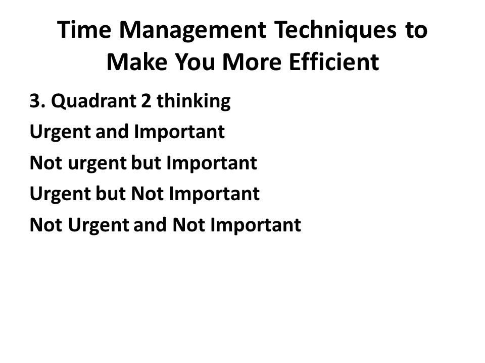 Time Management Techniques to Make You More Efficient 3.