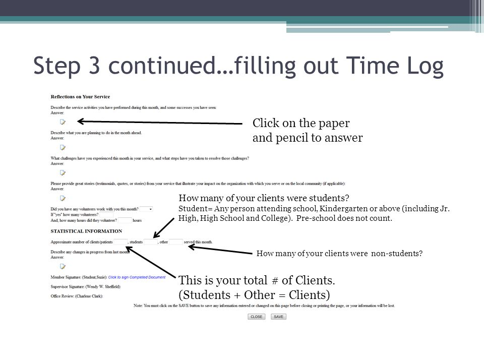 Step 3 continued…filling out Time Log Click on the paper and pencil to answer This is your total # of Clients.