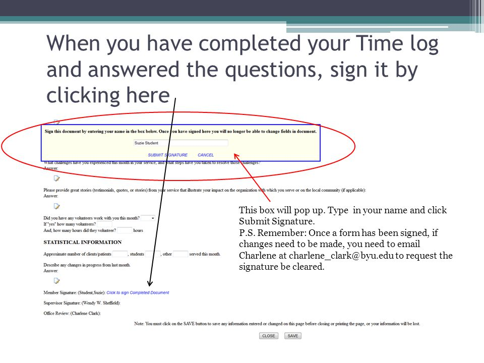 When you have completed your Time log and answered the questions, sign it by clicking here This box will pop up.