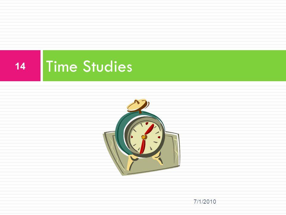 Time Studies 7/1/2010 14