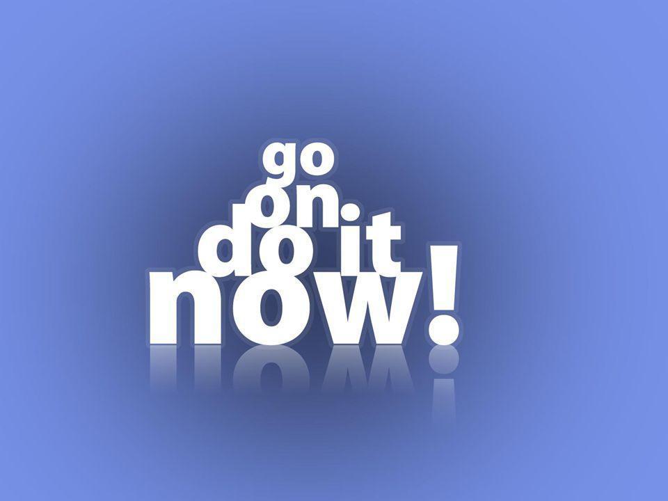 Now Go Do It!