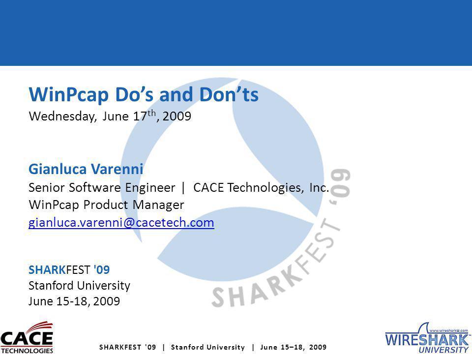 SHARKFEST 09 | Stanford University | June 15–18, 2009 Questions?