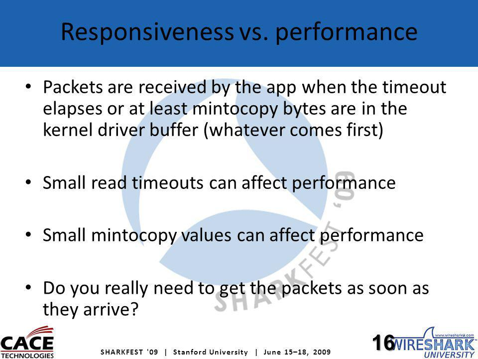 SHARKFEST 09 | Stanford University | June 15–18, 2009 Responsiveness vs.