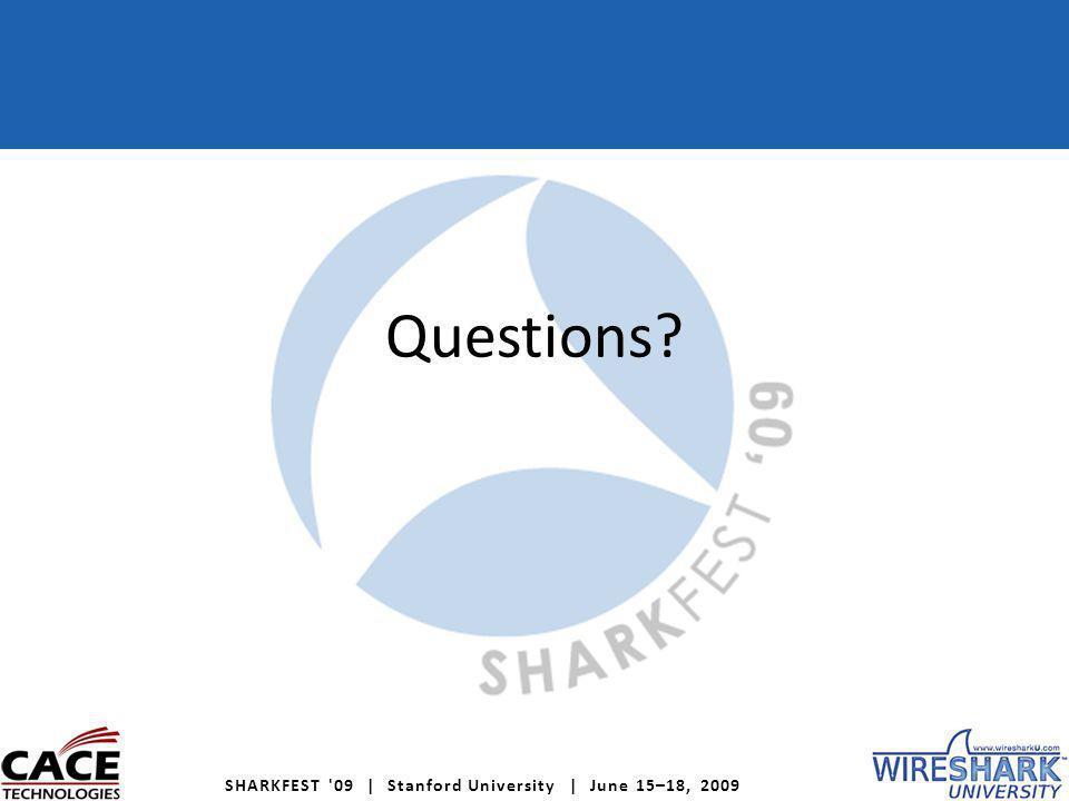 SHARKFEST 09 | Stanford University | June 15–18, 2009 Questions?