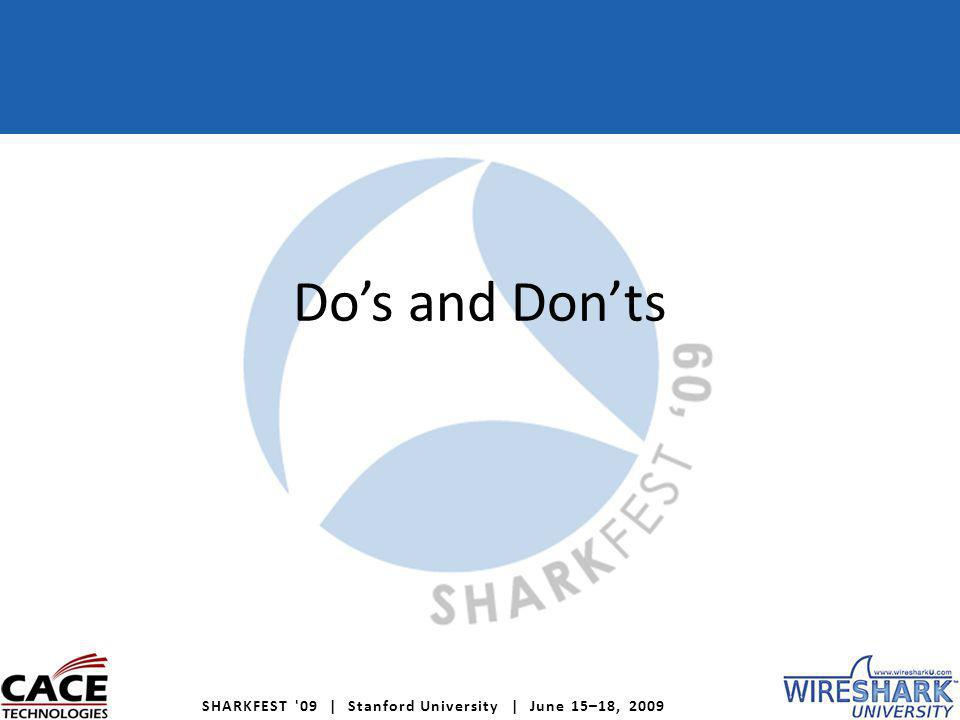 SHARKFEST 09 | Stanford University | June 15–18, 2009 Packet reception Do NOT keep the packet pointers received from – pcap_next_ex – pcap_loop – pcap_dispatch – pcap_next in your own data structures.