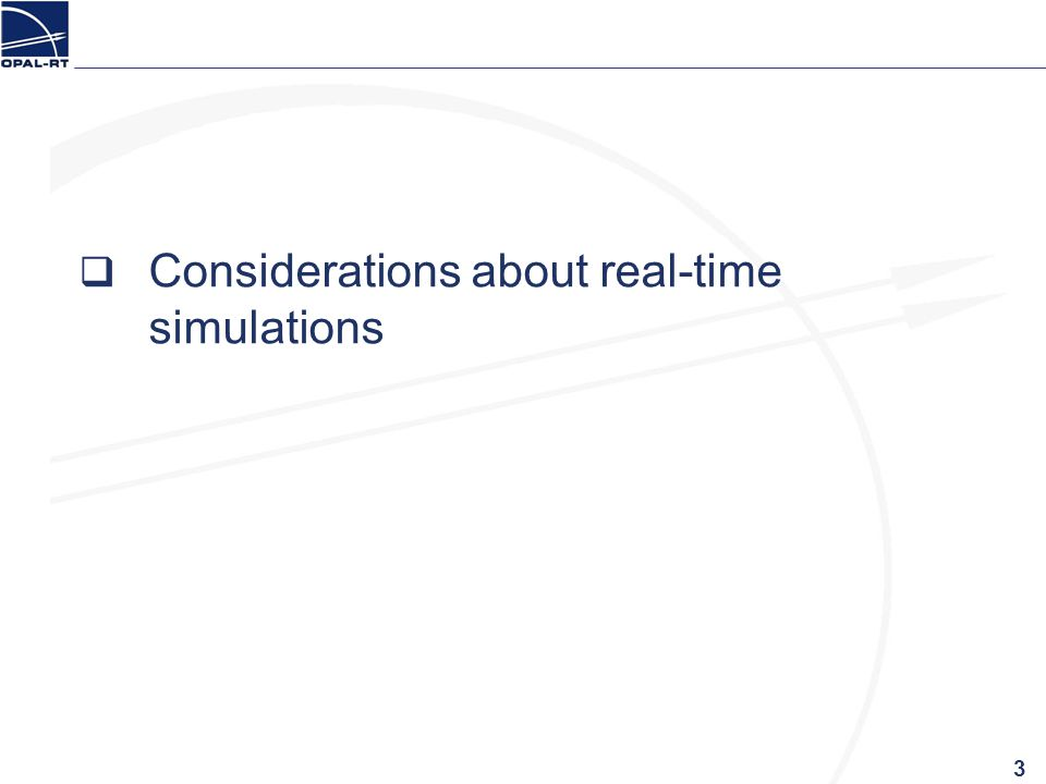 Considerations about real-time simulations 3