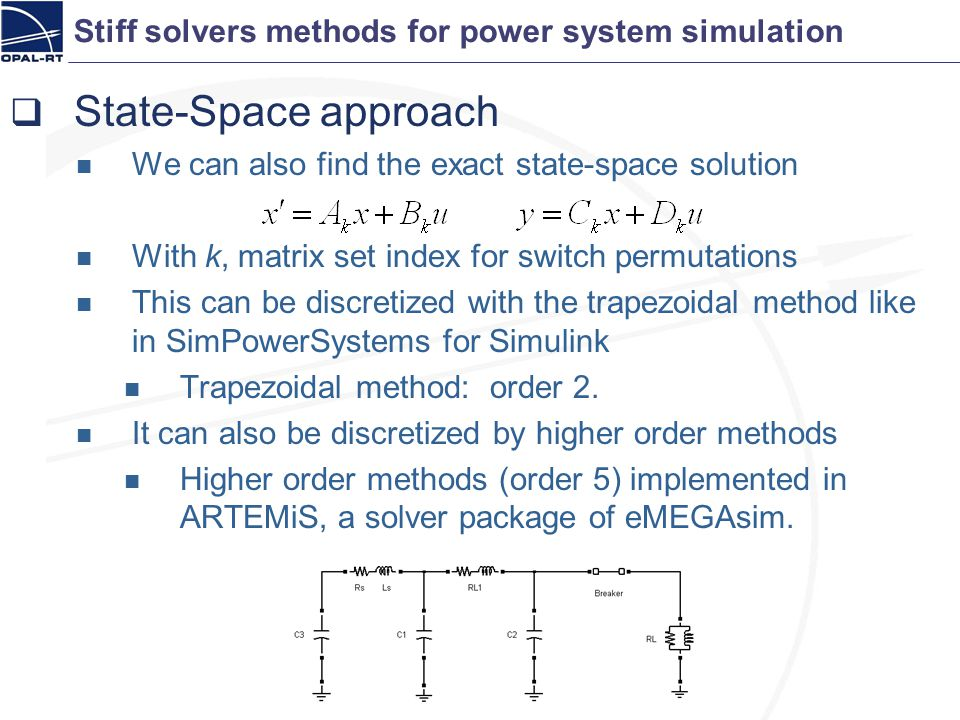 Stiff solvers methods for power system simulation State-Space approach We can also find the exact state-space solution With k, matrix set index for sw