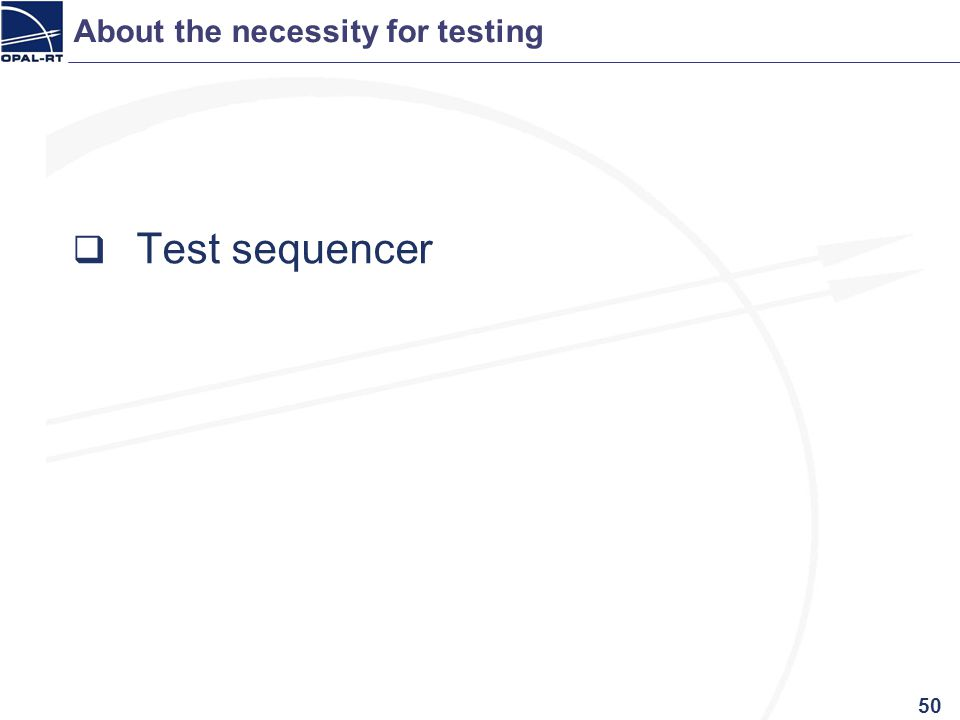About the necessity for testing Test sequencer 50