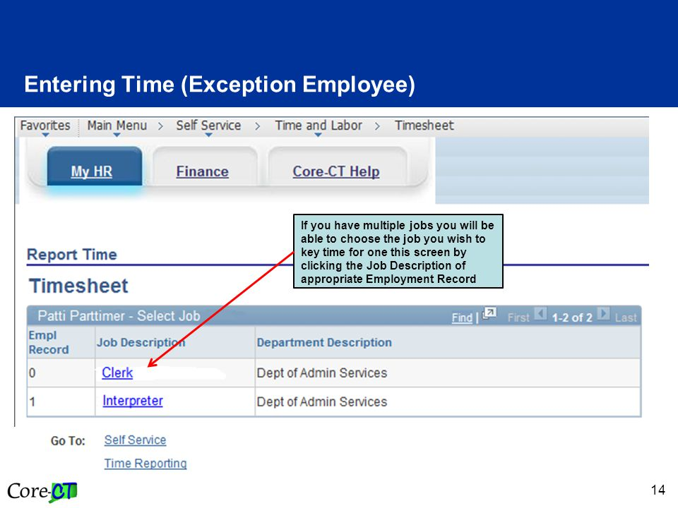 14 Entering Time (Exception Employee) If you have multiple jobs you will be able to choose the job you wish to key time for one this screen by clickin