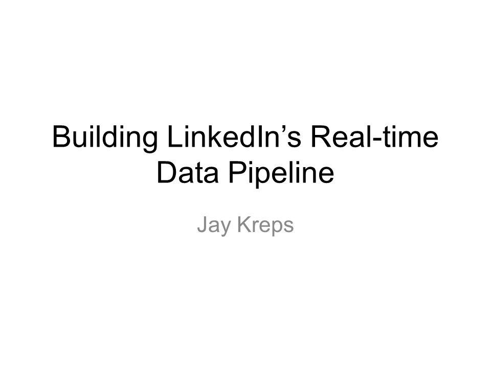 Building LinkedIns Real-time Data Pipeline Jay Kreps