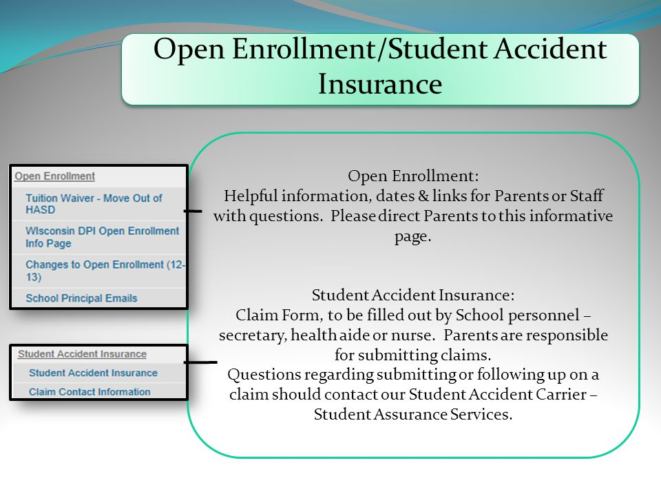 Open Enrollment/Student Accident Insurance Open Enrollment: Helpful information, dates & links for Parents or Staff with questions.