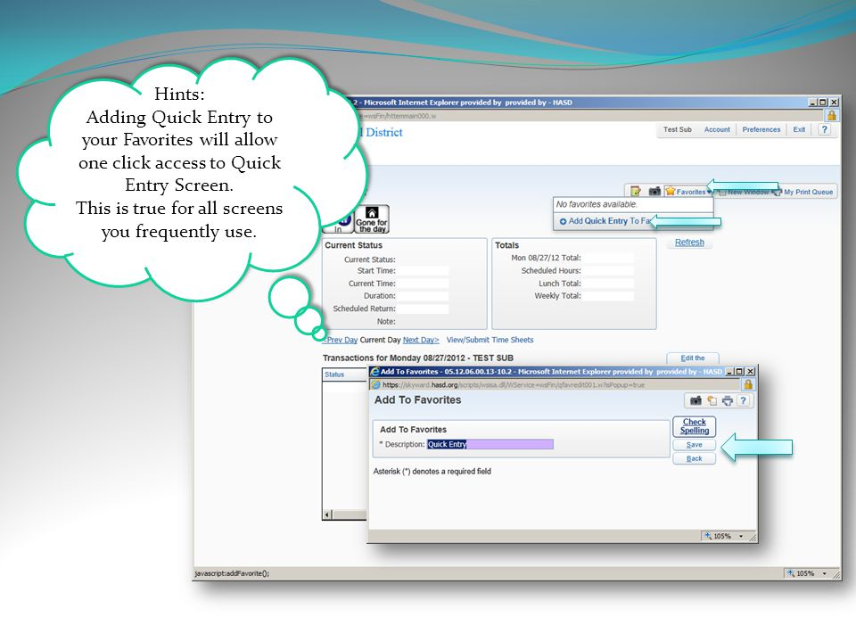 Hints: Adding Quick Entry to your Favorites will allow one click access to Quick Entry Screen.