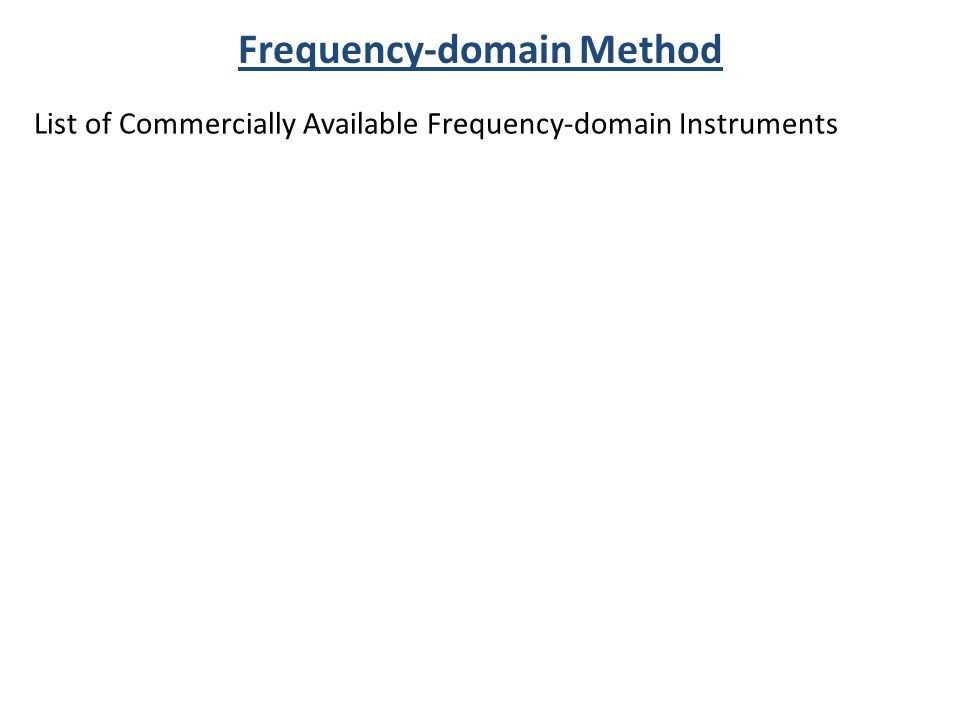 Frequency-domain Method List of Commercially Available Frequency-domain Instruments