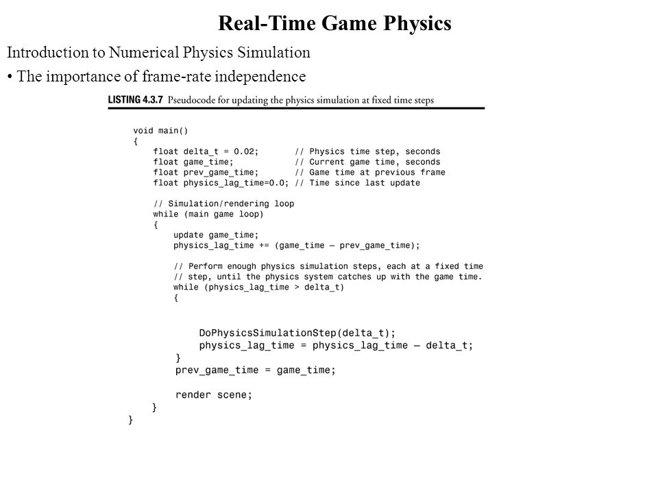 Real-Time Game Physics Introduction to Numerical Physics Simulation The importance of frame-rate independence