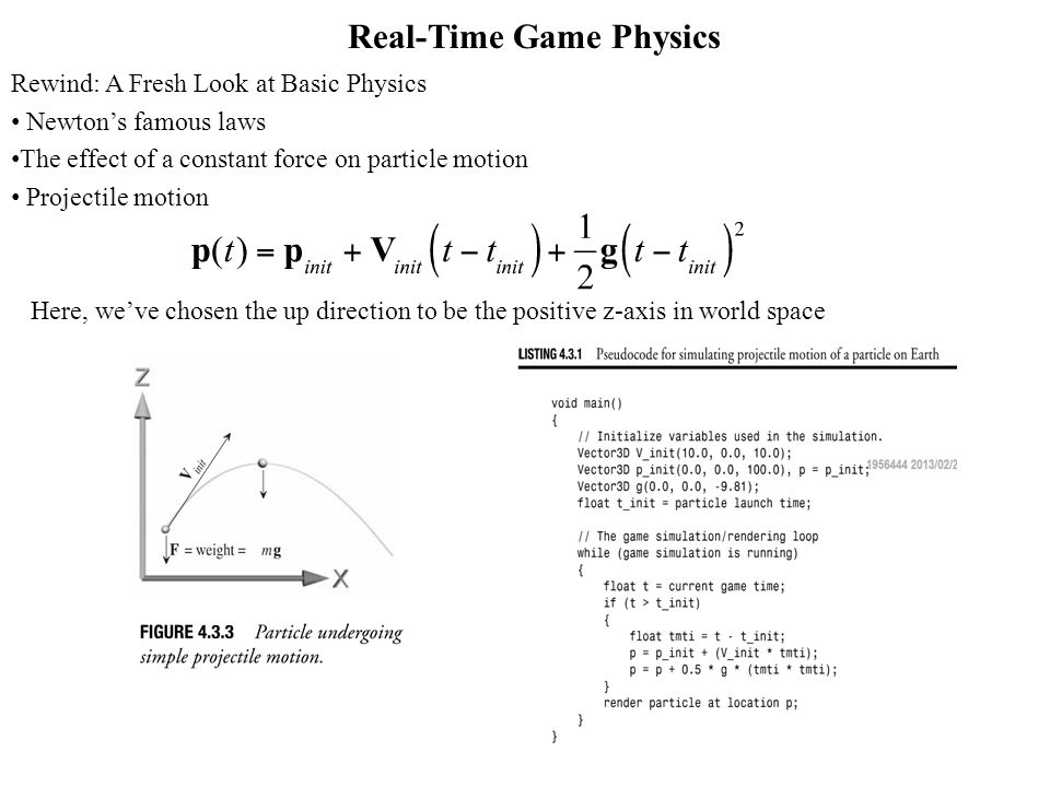 Real-Time Game Physics Rewind: A Fresh Look at Basic Physics Newtons famous laws The effect of a constant force on particle motion Projectile motion H