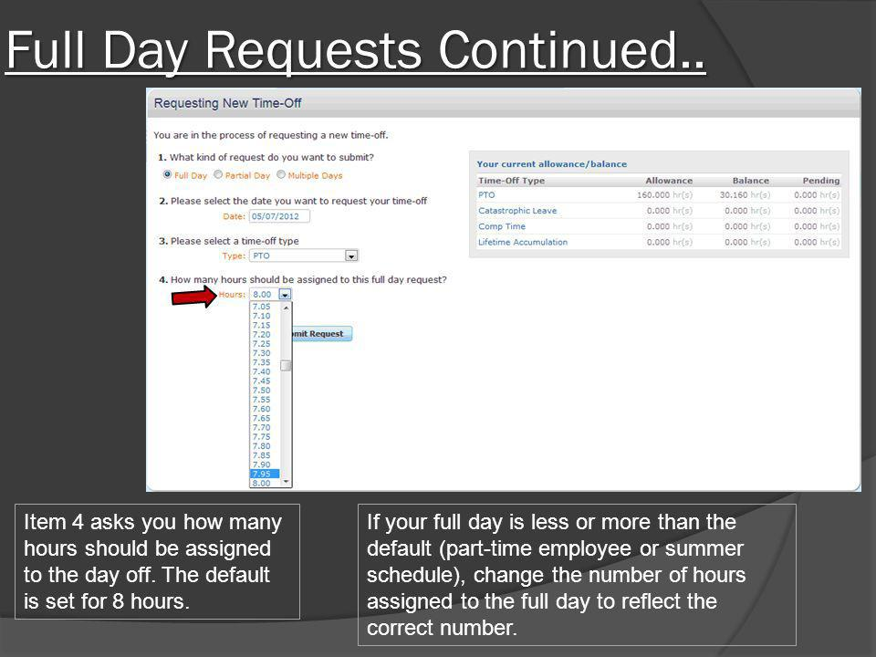 Partial Day Requests Select the Partial Day button to request only part of one day off.