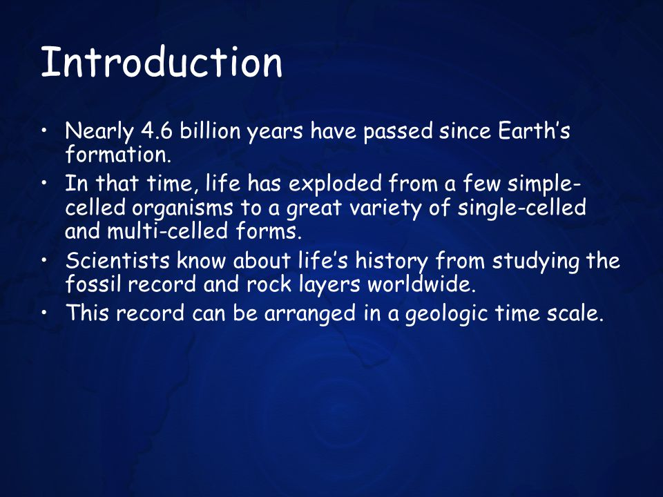 Organizing Earths History The geologic time scale is a timeline that organizes the events in Earths history.