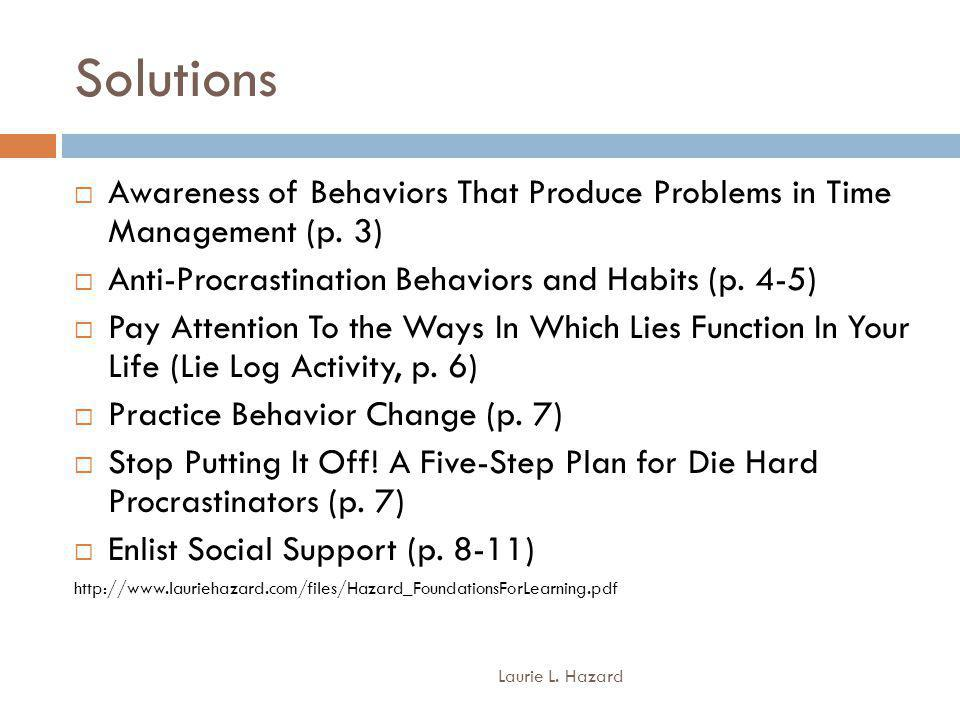 Solutions Laurie L.Hazard Awareness of Behaviors That Produce Problems in Time Management (p.