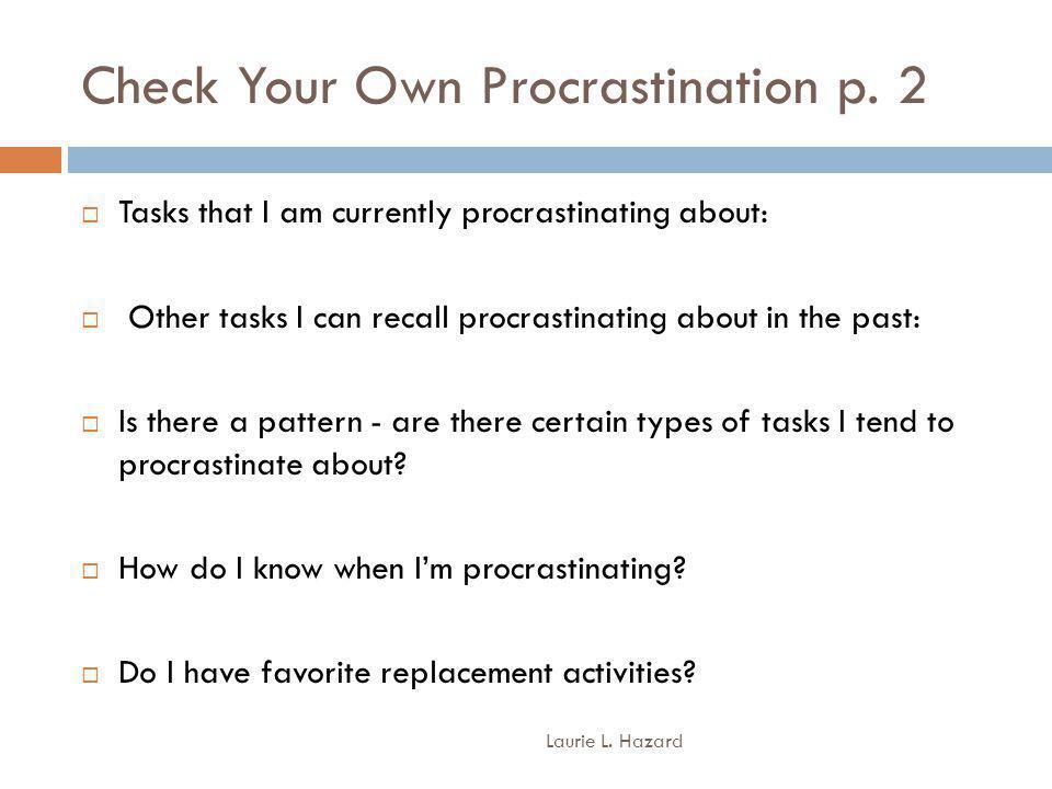 Check Your Own Procrastination p. 2 Laurie L.