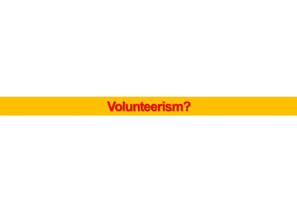 Volunteerism?