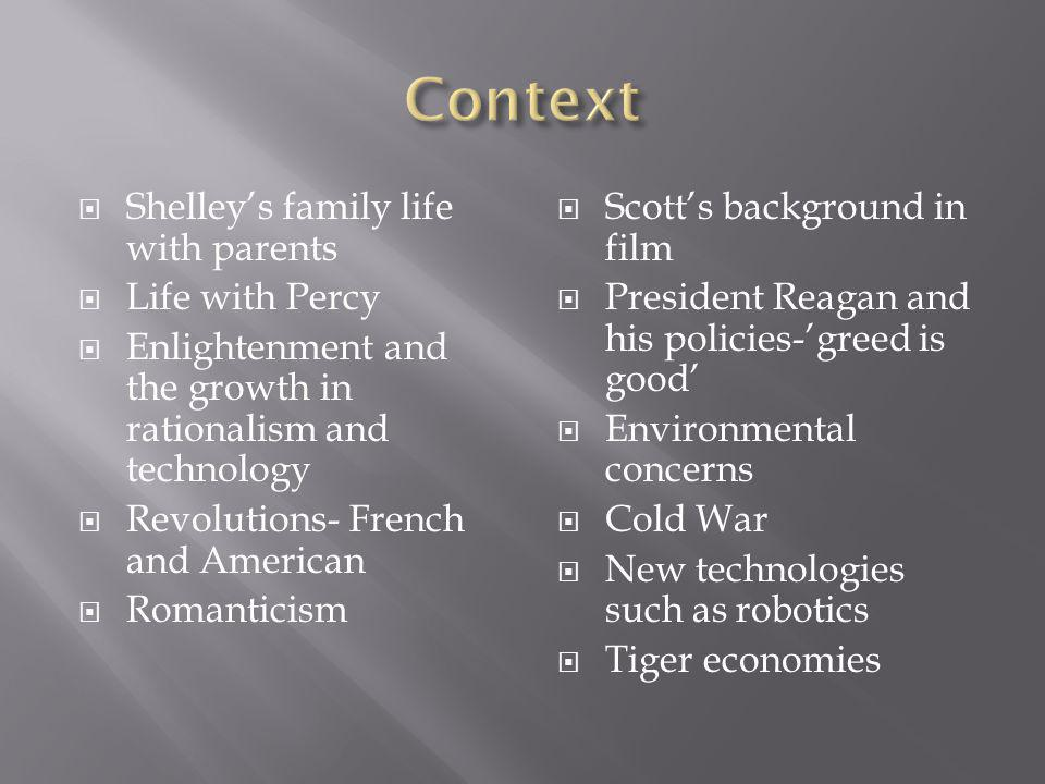Shelleys family life with parents Life with Percy Enlightenment and the growth in rationalism and technology Revolutions- French and American Romantic