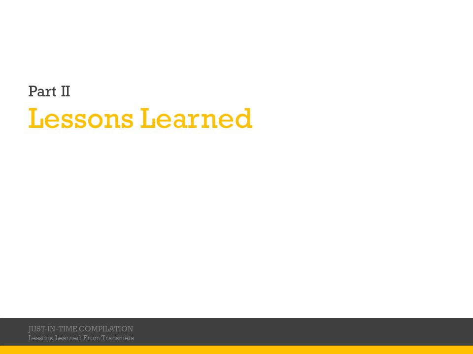 Part II Lessons Learned JUST-IN-TIME COMPILATION Lessons Learned From Transmeta