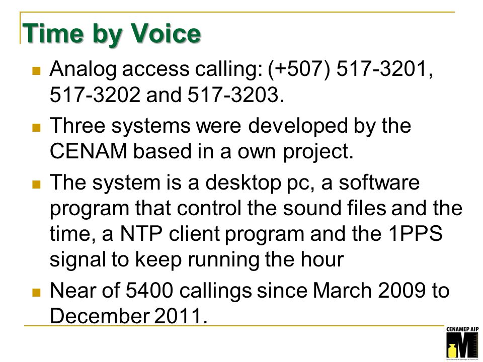 Time by Voice Analog access calling: (+507) 517-3201, 517-3202 and 517-3203.