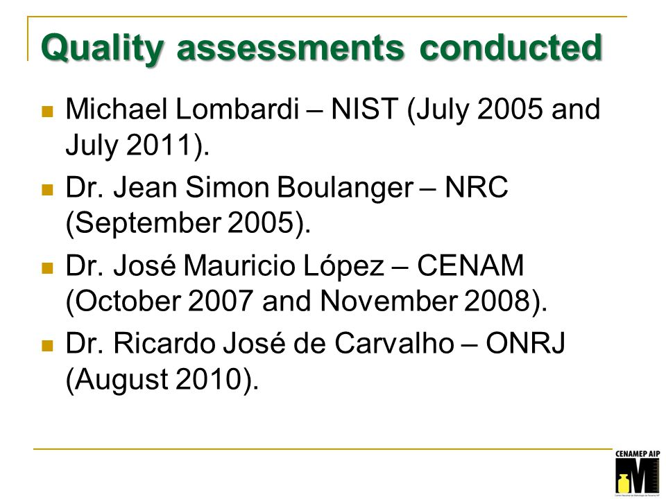 Quality assessments conducted Michael Lombardi – NIST (July 2005 and July 2011).
