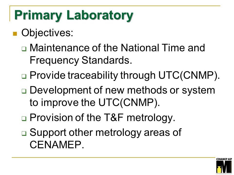 Primary Laboratory Objectives: Maintenance of the National Time and Frequency Standards.