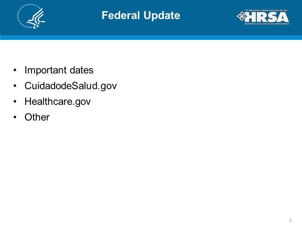 Federal Update Important dates CuidadodeSalud.gov Healthcare.gov Other 3