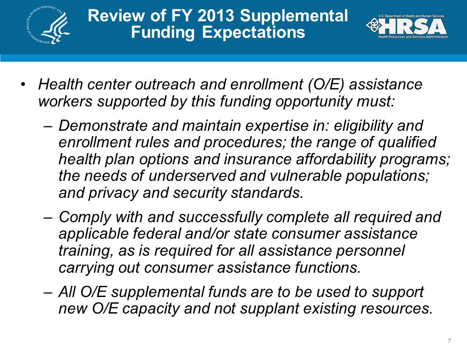 Review of FY 2013 Supplemental Funding Expectations Health center outreach and enrollment (O/E) assistance workers supported by this funding opportuni
