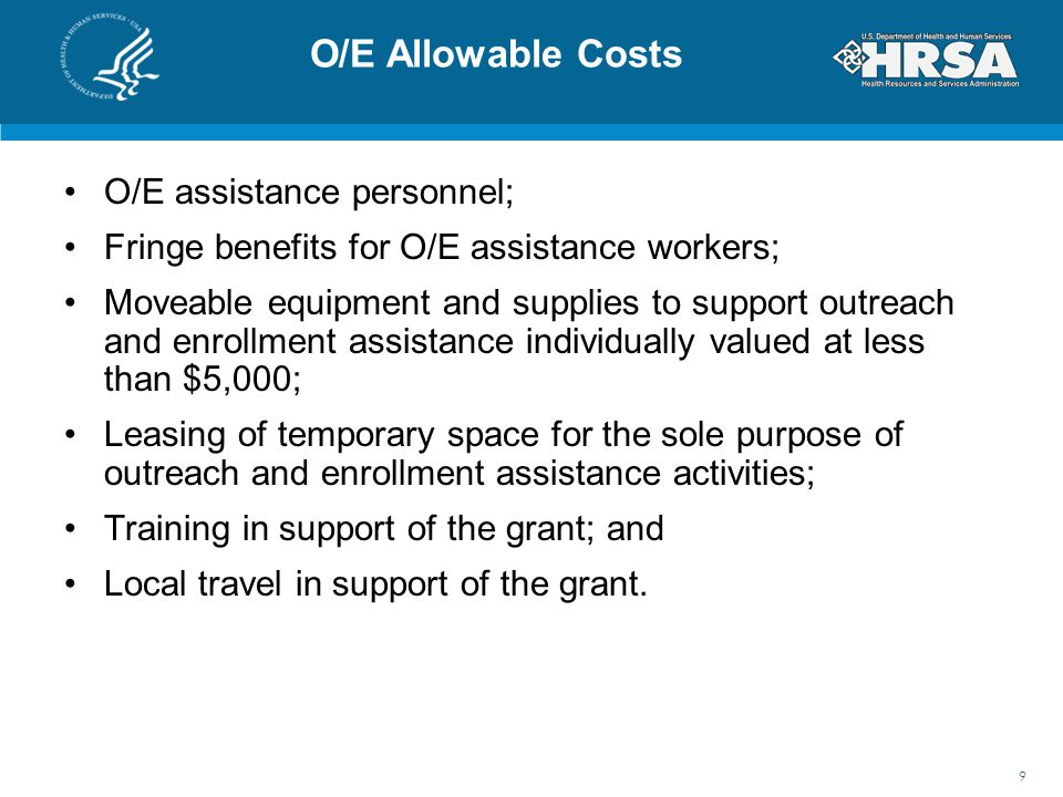 O/E Allowable Costs O/E assistance personnel; Fringe benefits for O/E assistance workers; Moveable equipment and supplies to support outreach and enro