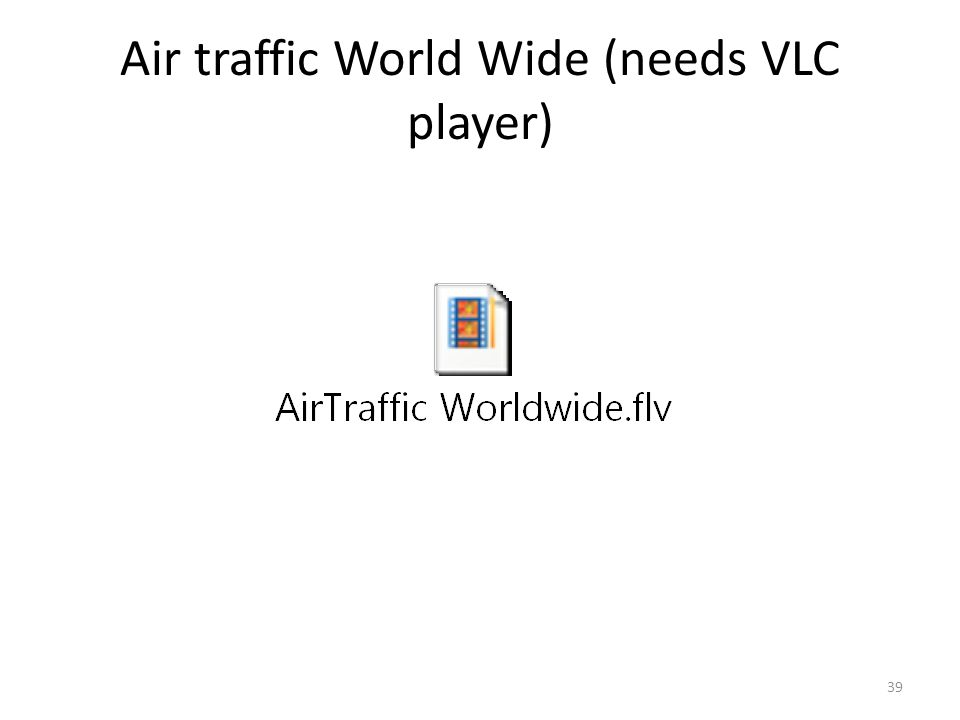 Air traffic World Wide (needs VLC player) 39